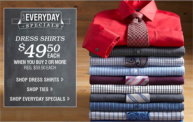 Everyday specials dress shirts  when you buy 2 or more $49.50 each  at Destinationxl.com