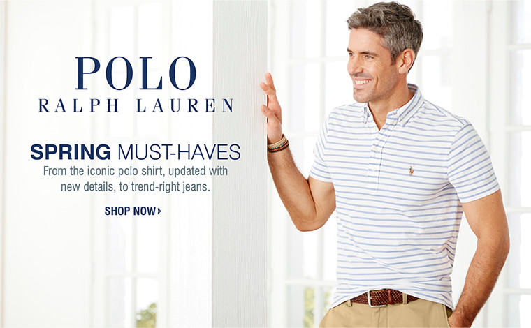 POLO RALPH LAUREN | SPRING MUST-HAVES From the iconic polo shirt, updated with new details, to trend-right jeans. | SHOP NOW