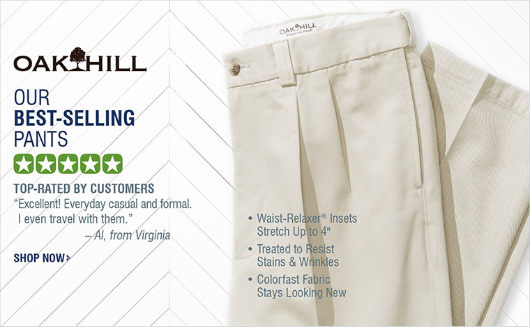 OAK HILL | OUR BEST-SELLING PANTS TOP-RATED BY CUSTOMERS | SHOP NOW