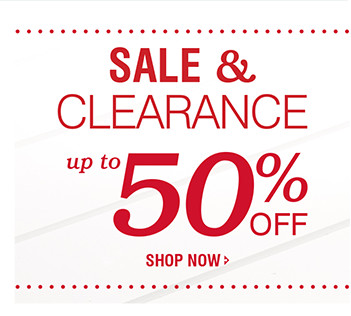 SALE & CLEARANCE | up to 50% OFF | SHOP NOW
