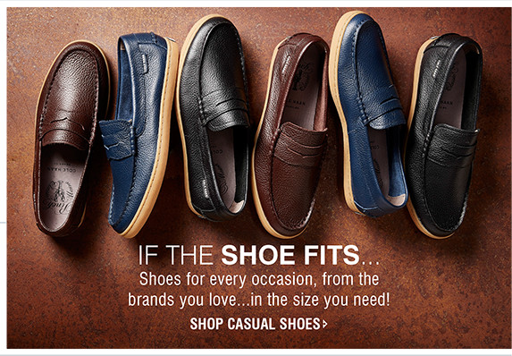 IF THE SHOE FITS...Shoes for every occasion, from the brands you love...in the size you need! | SHOP CASUAL SHOES
