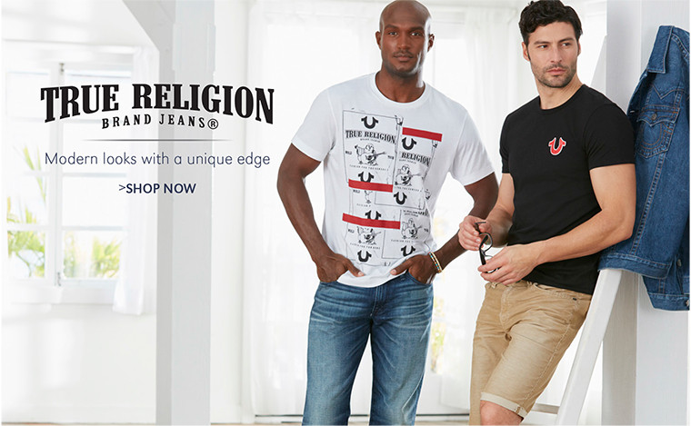 True Religion | Modern looks with a unique edge | SHOP NOW