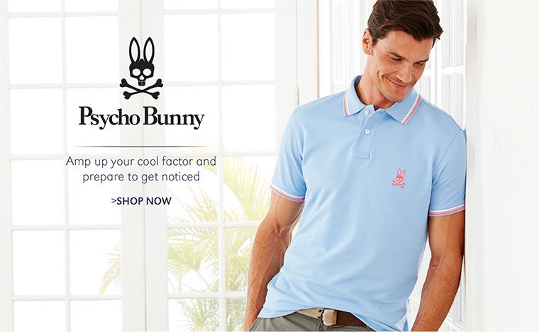 Psycho Bunny | Amp up your cool factor and prepare to get noticed | SHOP NOW
