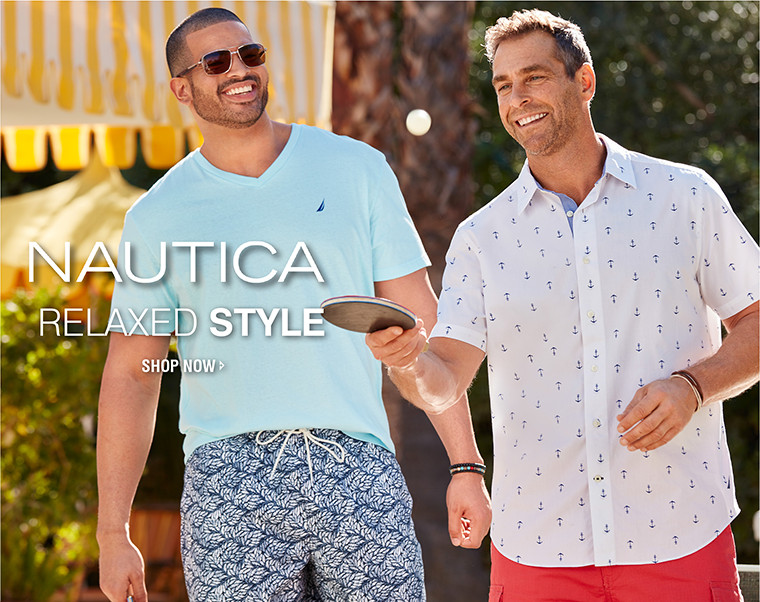 Nautica | RELAXED STYLE | SHOP NOW