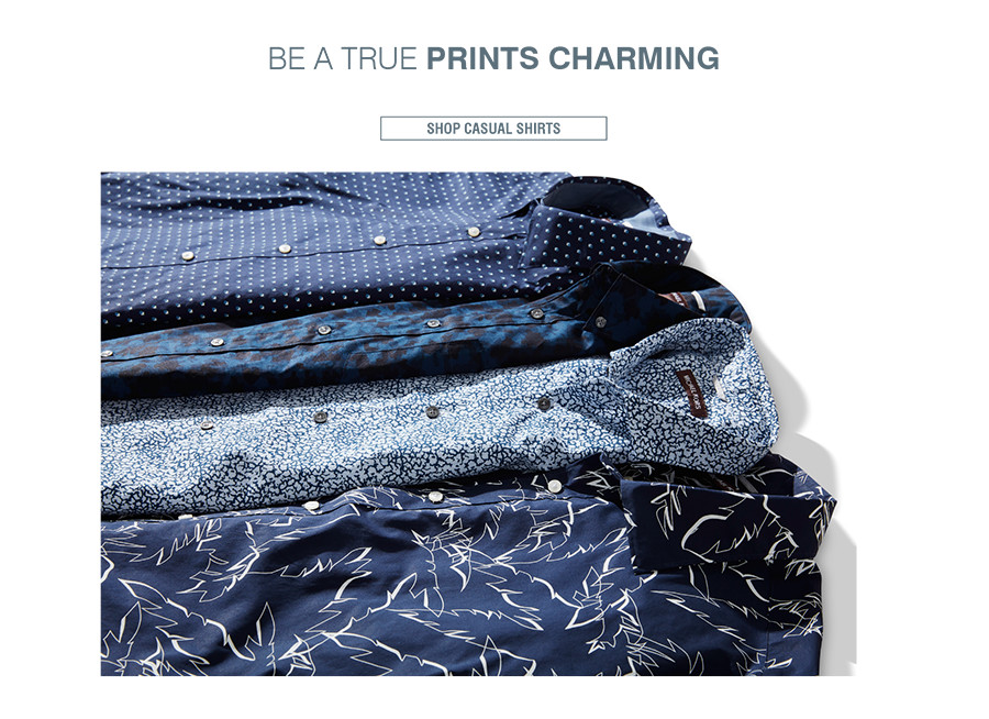 BE A TRUE PRINTS CHARMING | Casual shirts don't have to be boring...rock a modern print (or a colorful solid). | SHOP CASUAL SHIRTS
