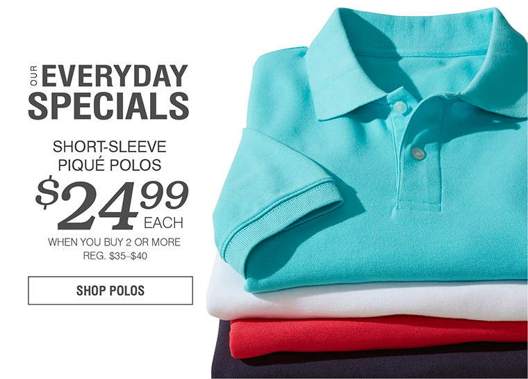 EVERYDAY SPECIALS | SHORT-SLEEVE PIQUÉ POLOS
