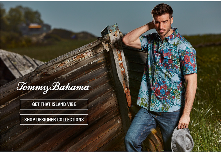 TOMMY BAHAMA | GET THAT ISLAND VIBE | SHOP DESIGNER COLLECTIONS