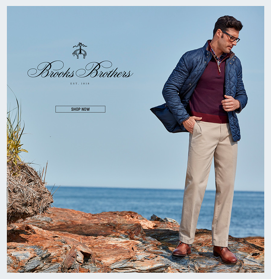 BROOKS BROTHERS | Timeless styles for work and weekend, tailored with a heritage of quality...that's Brooks Brothers. | SHOP NOW