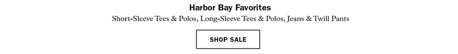 Buy One, Get One Free: Harbor Bay Favorites: Short-Sleeve Tees & Polos, Long-Sleeve Tees & Polos, Jeans & Twill Pants. Shop Sale