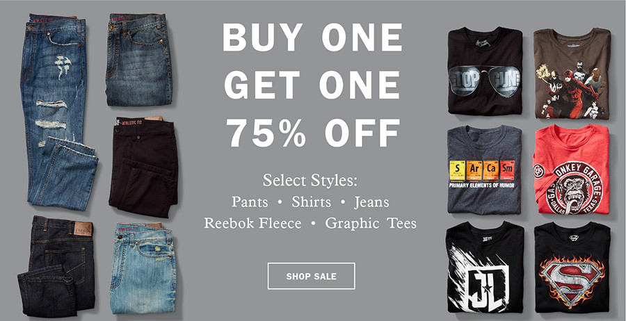 Buy One, Get One 75% Off: Select Styles: Pants, Shirts, Jeans, Reebok Fleece, Graphic Tees. Shop Sale