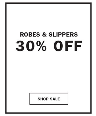 30% off Robes & Slippers