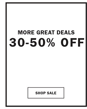 More Great Deals 30-50% Off
