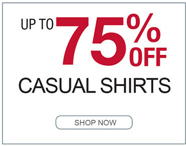 UP TO 75% OFF CASUAL SHIRTS SHOP NOW></a> </td> </tr> </table>  <table width=