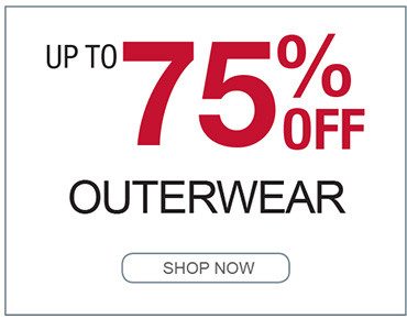 UP TO 75% OFF OUTERWEAR SHOP NOW