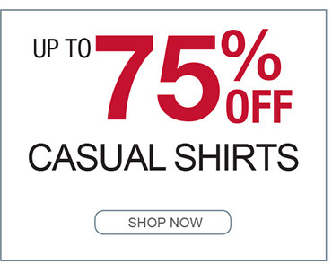 UP TO 75% OFF CASUAL SHIRTS SHOP NOW
