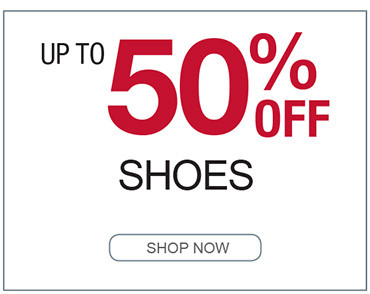 UP TO 50% OFF SHOES SHOP NOW