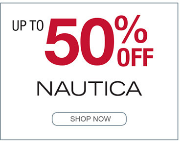 UP TO 50% OFF NAUTICA SHOP NOW