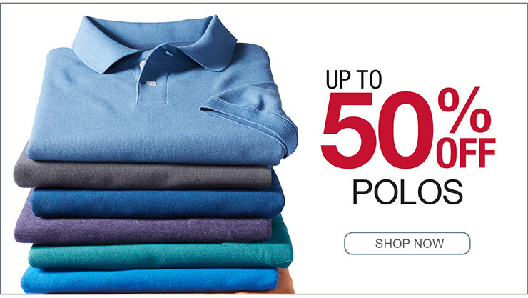 UP TO 50% OFF POLOS SHOP NOW