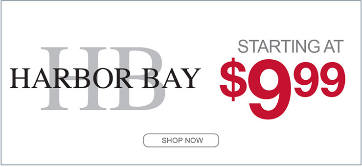 HARBOR BAY STARTING AT $9.99 SHOP NOW