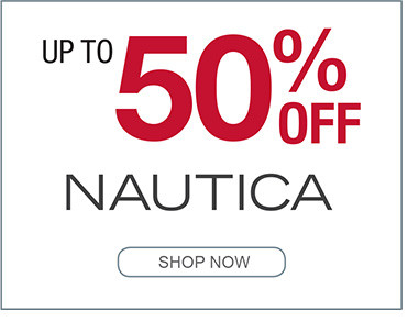 UP TO 50% OF NAUTICA SHOP NOW