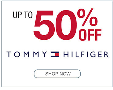 UP TO 50% OF TOMMY HILFIGER SHOP NOW