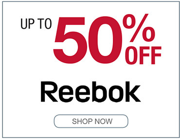 UP TO 50% OFF REEBOK SHOP NOW