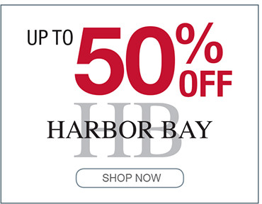 UP TO 50% OFF HARBOR BAY SHOP NOW