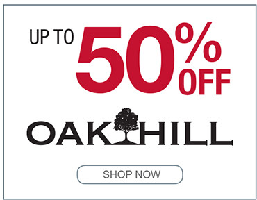 UP TO 50% OFF OAK HILL SHOP NOW