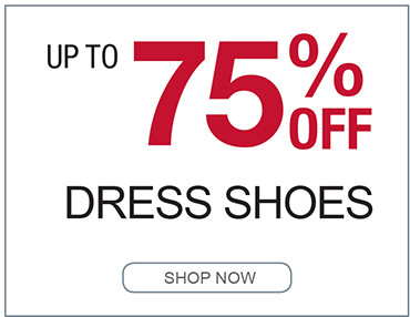 UP TO 75% OFF DRESS SHOES SHOP NOW