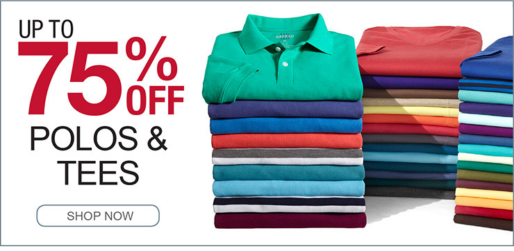 UP TO 75% OFF POLOS SHOP NOW