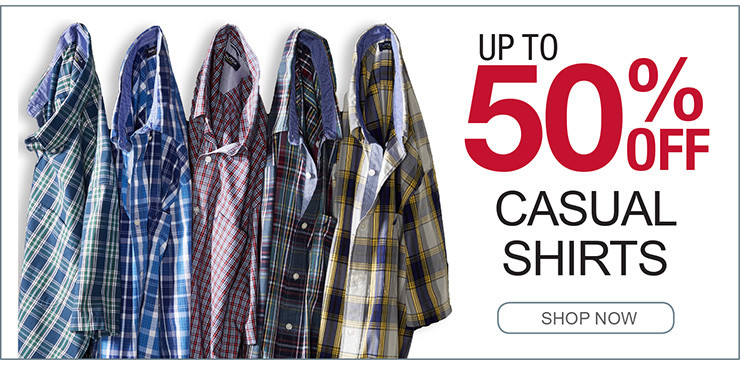 UP TO 50% OFF CASUAL SHIRTS SHOP NOW