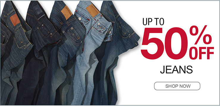 UP TO 50% OFF JEANS SHOP NOW