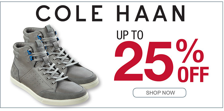 COLE HAAN UP TO 25% OFF SHOP NOW