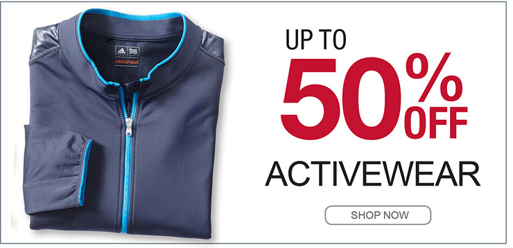 UP TO 50% OFF ACTIVEWEAR SHOP NOW