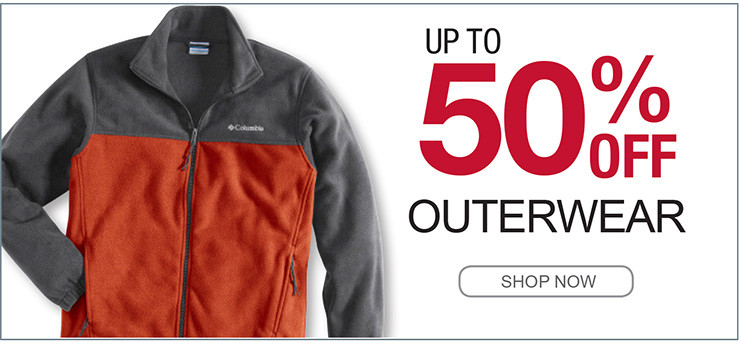 UP TO 50% OFF OUTERWEAR SHOP NOW