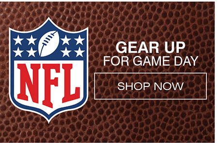 GEAR UP FOR GAME DAY | SHOP NOW