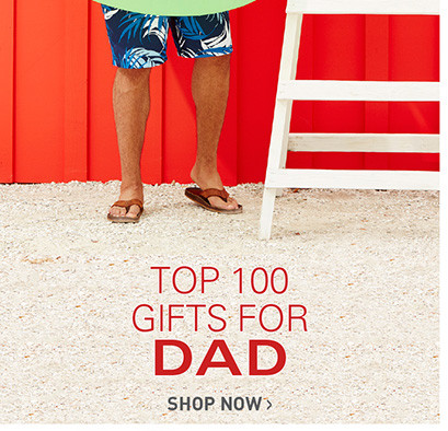 TOP 100 GIFTS FOR DAD