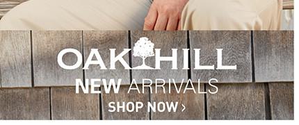 OAK HILL NEW ARRIVALS