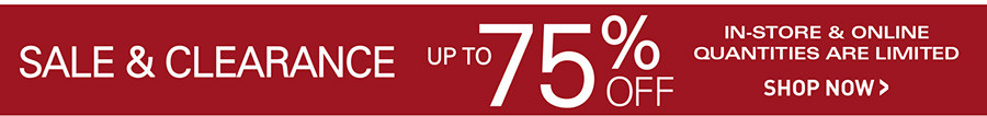 SALE AND CLEARANCE | UP TO 75% OFF
