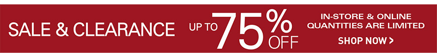 Shop Sale and Clearance up to 75% off. In-store and online quantities are limited. Shop now!
