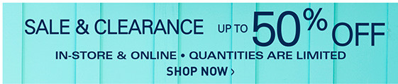 SALE AND CLEARANCE UP TO 50% OFF