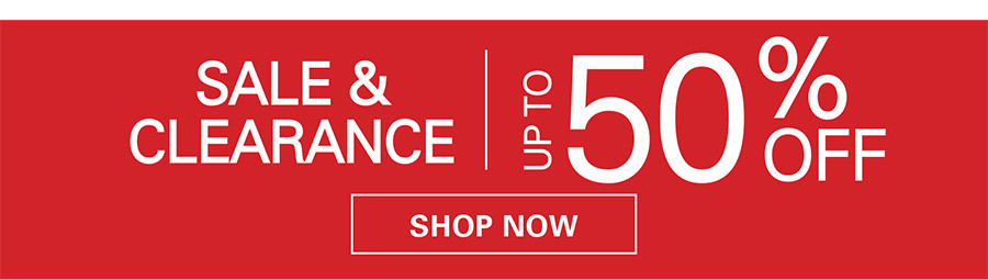 SALE AND CLEARANCE | UP TO 50% OFF