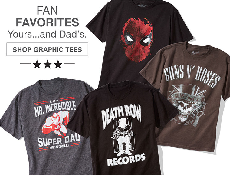 FAN FAVORITES | YOURS AND DAD'S | SHOP GRAPHIC TEES