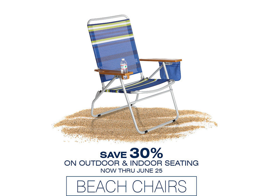 BEACH CHAIRS | SAVE 30% ON OUTDOOR AND INDOOR SEATING NOW THOUGH JUNE 25TH