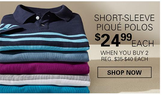 SHORT-SLEEVED PIQUE POLOS | $24.99 EACH WHEN YOU BUY 2 OR MORE