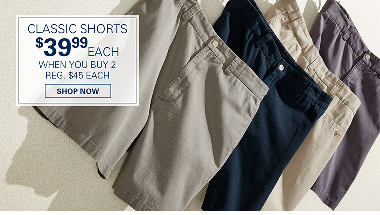 CLASSIC SHORTS | $39.99 EACH WHEN YOU BUY 2 OR MORE