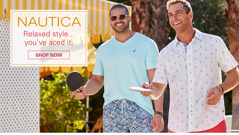 NAUTICA | RELAXED STYLE...YOU'VE ACED IT