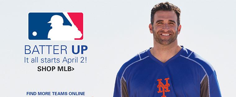BATTER UP | IT ALL STARTS APRIL 2ND! | SHOP MLB | FIND MORE TEAMS ONLINE