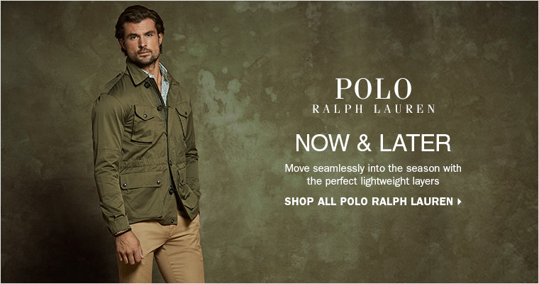 NOW & LATER | Move seamlessly into the season with the perfect lightweight layers | SHOP ALL POLO RALPH LAUREN