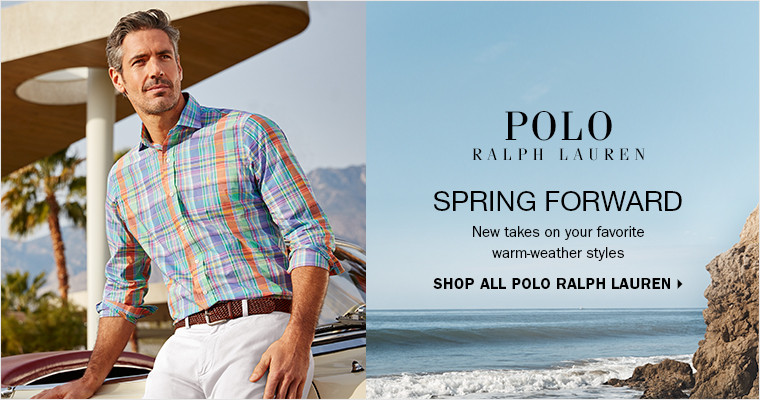 SPRING FORWARD | New takes on your farvorite warm-weather styles. | SHOP ALL POLO RALPH LAUREN